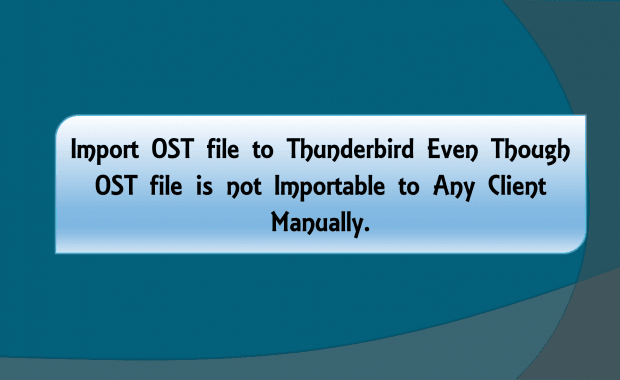 Import OST file to Thunderbird Mac